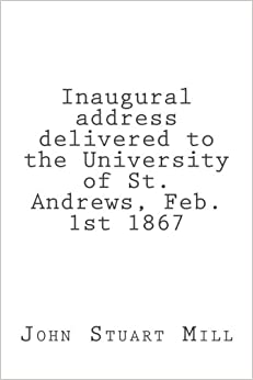 Book Inaugural address delivered to the University of St. Andrews, Feb. 1st 1867