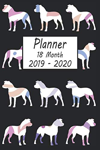 - Planner 18 Month 2019 - 2020: Pitbull Dog Weekly and Monthly Planner July 2019 - December 2020: 18 Month Agenda - Calendar, Organizer, Notes, Goals & To Do Lists