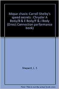 Mopar chasis: Carroll Shelby's speed secrets : Chrysler A