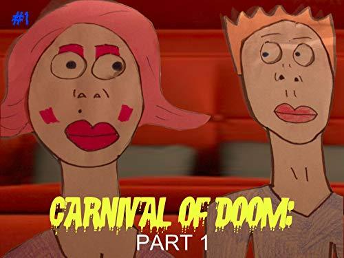 Carnival of Doom: Part 1 -