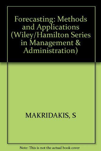 Forecasting: Methods and Applications (The Wiley/Hamilton series in management and administration)