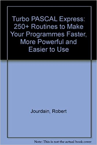 Turbo PASCAL Express: 250+ Routines to Make Your Programmes Faster, More Powerful and Easier to Use: Amazon.es: Robert Jourdain: Libros en idiomas ...