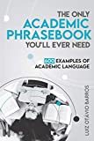The Only Academic Phrasebook You'll Ever Need: 600