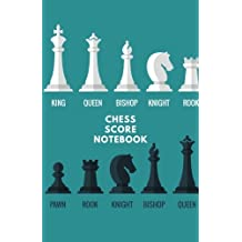 Chess Score Notebook: Record Your Games, Log Wins Moves & Strategy | Note, Notation, Journal Match Scorebook | Easy To Carry Small Portable Size