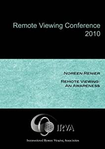 Noreen Renier - Remote Viewing: An Awareness (IRVA 2010)