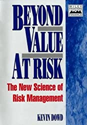 Beyond Value at Risk: New Science of Risk Management (Frontiers in Finance Series)