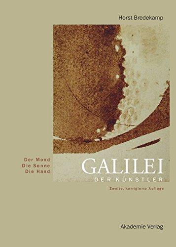 Galilei der Künstler: Der Mond. Die Sonne. Die Hand.