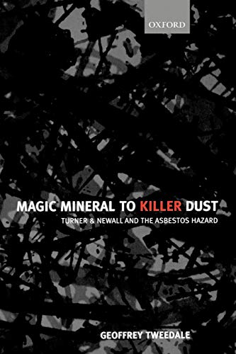 - Magic Mineral to Killer Dust: Turner & Newall and the Asbestos Hazard