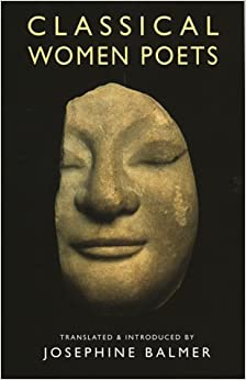 Classical Women Poets by Josephine Balmer (1996-03-01)