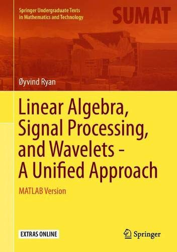 Linear Algebra, Signal Processing, and Wavelets - A Unified Approach: MATLAB Version