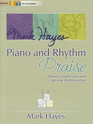 Mark Hayes: Piano and Rhythm Praise: Powerful Piano Solos with Optional Rhythm - Optional Section Rhythm