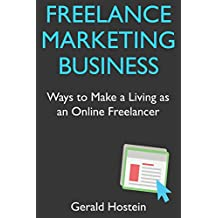 Freelance Marketing Business: Ways to Make a Living as an Online Freelancer