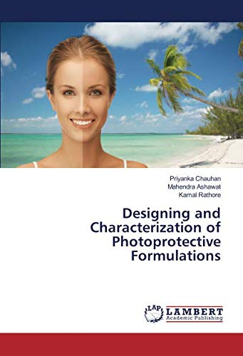 Designing and Characterization of Photoprotective Formulations