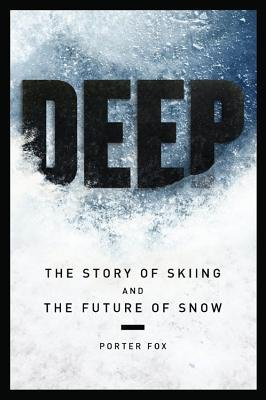 Deep( The Story of Skiing and the Future of Snow)[DEEP][Hardcover]