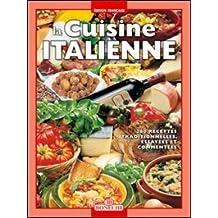 CUISINE ITALIENNE (LA) : 280 ECETTES TRADITIONNELLES, ESSAYÉES ET COMMENTÉES