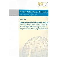 Die Genossenschaftsidee HEUTE: Eine institutionenökonomische Analyse der Auswirkungen aktueller Megatrends auf die genossenschaftliche Organisationsform (Münstersche Schriften zur Kooperation)