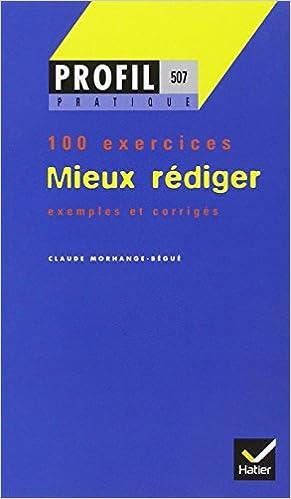 Télécharger en ligne Mieux rédiger - 100 exercices pdf, epub