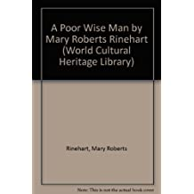 A Poor Wise Man by Mary Roberts Rinehart (World Cultural Heritage Library)