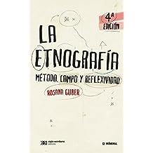 La etnografía: Método, campo y reflexividad (Mínima) (Spanish Edition)