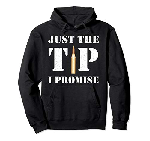 Just The Tip I Promise Funny Gun Hoodie