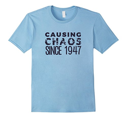 Mens Causing Chaos Since 1947  T-shirt Cool Luxury Seventy Tee 2XL Baby Blue (70s Outfits For Men)