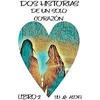Dos Historias de un solo Corazón: Libro Dos (Spanish...