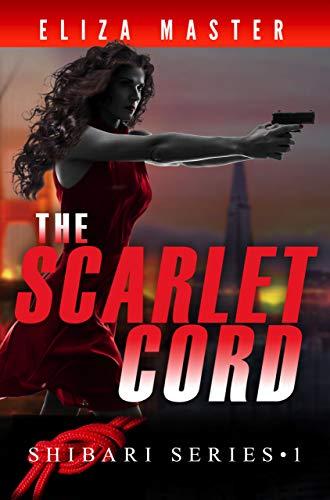 The Scarlet Cord (The Shibari Series Book 1) by [Master, Eliza]