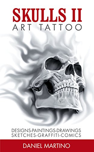 Tattoo Images: ART TATTOO: Skulls II Paintings, drawings, sketches, sculptures and photographs of Skulls (Planet Tattoo Book 3) (Best Skull Drawing Ever)