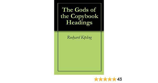 Hecho de revolución Valiente  Amazon.com: The Gods of the Copybook Headings eBook: Kipling, Rudyard:  Kindle Store