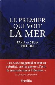 vignette de 'Le premier qui voit la mer (Zakia Héron)'