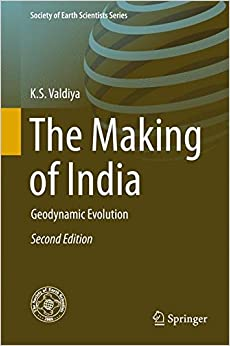 The Making of India: Geodynamic Evolution (Society of Earth Scientists Series)