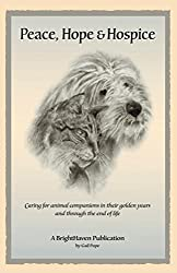 Peace, Hope and Hospice: Caring for animal companions in their golden years and through the end of life