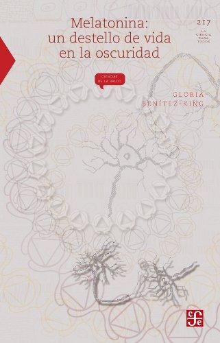 Descargar Libro Melatonina. Un Destello De Vida En La Oscuridad Gloria Benítez-king