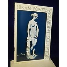 Hiram Powers: Vermont Sculptor