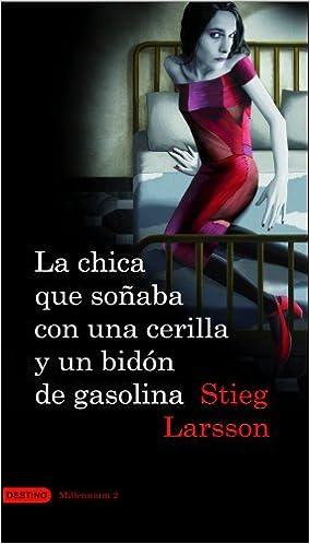 Book La chica que sonaba con un cerillo y un galon de gasolina. Vol. 2 Triologia Millennium (Anea Y Delfin) (Spanish Edition) by Stieg Larsson (2009-06-01)