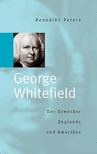 Biografie: George Whitefield von Simon Mayer