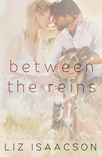 Between the Reins (Gold Valley Romance Book 4)