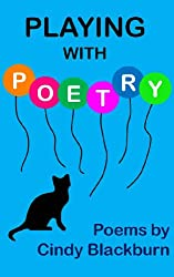 Playing With Poetry: Humorous Quips About Cats, Cooking, and Confusion