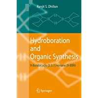 Hydroboration and Organic Synthesis: 9-Borabicyclo [3.3.1] nonane (9-BBN): 9-Borabicyclo [3.3.1] Nonane (9-Bbn) 2