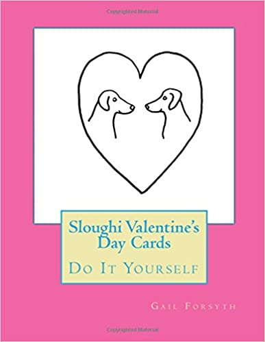 Sloughi Valentine's Day Cards: Do It Yourself