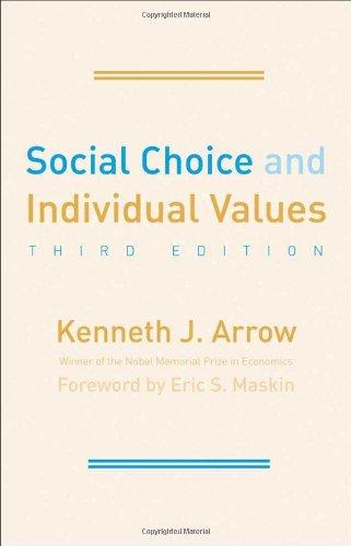Social Choice and Individual Values: Third Edition (Cowles Foundation Monographs Series)