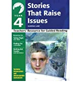 [(Yr 4 Stories That Raise Issues: Teachers' Resource for Guided Reading )] [Author: Ann Webley] [Jun-2006]