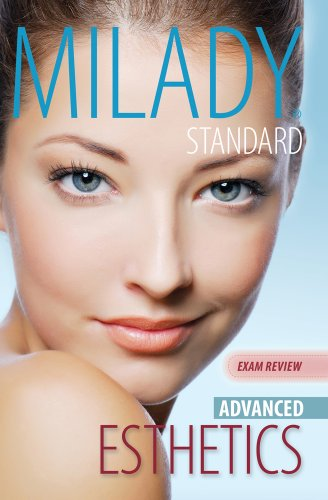Exam Review for Milady Standard Esthetics: Advanced