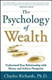img - for The Psychology of Wealth: Understand Your Relationship with Money and Achieve Prosperity book / textbook / text book