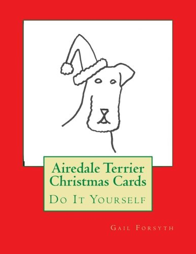 Airedale Terrier Christmas Cards: Do It Yourself PDF