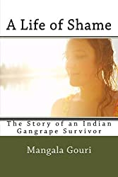 A Life of Shame: The Story of an Indian Gangrape Survivor