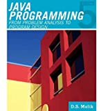 Java Programming: From Problem Analysis to Program DesignJAVA PROGRAMMING: FROM PROBLEM ANALYSIS TO PROGRAM DESIGN by Malik, D. S. (Author) on Jan-26-2011 Paperback
