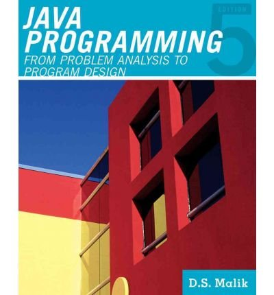 Java Programming: From Problem Analysis to Program DesignJAVA PROGRAMMING: FROM PROBLEM ANALYSIS TO PROGRAM DESIGN by Malik, D. S. (Author) on Jan-26-2011 Paperback by Course Technology