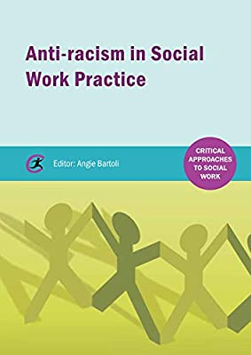 Anti-racism in Social Work practice Critical Approaches to ...