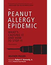 The Peanut Allergy Epidemic, Third Edition: What's Causing It and How to Stop It